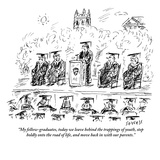 """My fellow-graduates, today we leave behind the trappings of youth, step b…"" - New Yorker Cartoon Premium Giclee Print by David Sipress"
