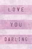 Love You Darling Prints by Tom Frazier