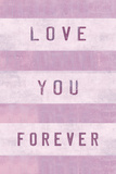 Love You Forever Posters by Tom Frazier