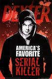 Dexter - America's Favorite Serial Killer Posters