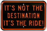 It's Not The Destination It's The Ride Motorcycle Plaque en métal