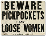 Beware of Pickpockets And Loose Women Blikskilt