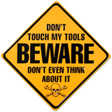 Beware Don't Touch My Tools Blikskilt