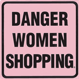 Danger Women Shopping Tin Sign