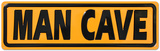 Man Cave Yellow Street Tin Sign