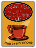 Fresh Hot Coffee Never the Same Old Grind Tin Sign