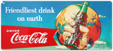 Drink Coca Cola Coke Friendliest Drink on Earth Tin Sign