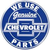 We Use Genuine Chevrolet Chevy Parts Round Blikkskilt