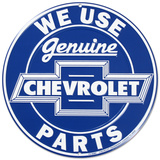 We Use Genuine Chevrolet Chevy Parts Round Tin Sign