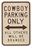 Cowboy Parking Only All Others Will Be Branded Placa de lata