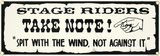 Stage Riders Take Note Wall Sign