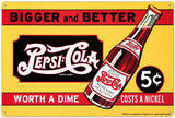 Pepsi Cola Bigger and Better Worth a Dime Costs a Nickel Plechová cedule