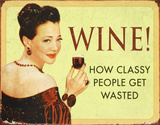 Wine How Classy People Get Wasted Plaque en métal