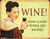 Wine How Classy People Get Wasted Plakietka emaliowana