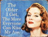 Older I Get Everyone Can Kiss My Ass Emaille bord