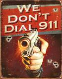 We Don't Dial 911 Plaque en métal