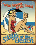 What Happens at the Beach Stays at the Beach Tin Sign