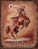 Cowboy by Choice Branded for Life Rodeo Tin Sign