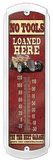 No Tools Loaned Garage Indoor/Outdoor Thermometer Tin Sign