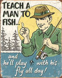 Teach a Man to Fish Fly Fishing Tin Sign