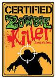 Certified Zombie Killer Tin Sign