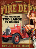 Fire Department No Problem Too Large Tin Sign