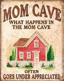 Mom Cave What Happens often Goes Under Appreciated Tin Sign