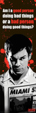 Dexter Good or Bad TV Poster Print Prints