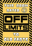 This Room Rated X Off Limits to Old Farts Art Print Poster Poster