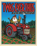 R. Crumb (Twas Ever Thus, Says Mr. Natural) Art Poster Print Posters