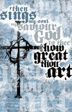 How Great Thou Art Poster Print Plakat