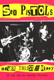 Sex Pistols (Never Trust a Hippy) Music Poster Print Poster