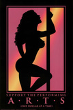 Support the Performing Arts Stripper Art Print Poster Print