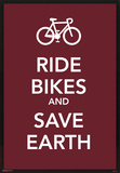 Ride Bikes and Save Earth Motivational Poster Print Posters