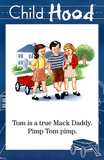 Tom is a true Mack Daddy Pimp Child-hood Funny Poster Posters