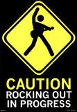 Caution Rocking Out in Progress Sign Poster Print Prints