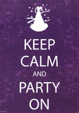 Keep Calm and Party On Purple Motivational Poster Print Posters