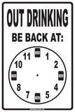 Out Drinking Be Back At: Tin Sign