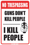 No Trespassing Guns Don't Kill People I Kill People Tin Sign