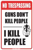 No Trespassing Guns Don't Kill People I Kill People Tin Sign