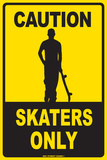 Caution Skaters Only Tin Sign