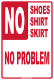 No Shoes, Shirt, Skirt Tin Sign