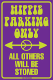 Hippie Parking Only All Others Will Be Stoned Tin Sign