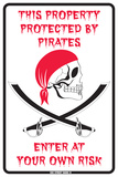This Property Protected By Pirates Enter At Your Own Risk Tin Sign