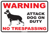 Warning Attack Dog on Duty No Trespassing Tin Sign