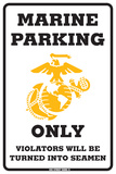 Marine Parking Only Violators Will Be Turned Into Seamen Tin Sign
