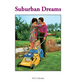 Suburban Dreams - 2013 Easel/Desk Calendar Calendars