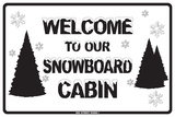Welcome to our Snowboard Cabin Tin Sign