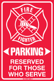 Fire Fighter Parking Resrved For Those Who Serve Tin Sign