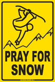 Pray for Snow Tin Sign